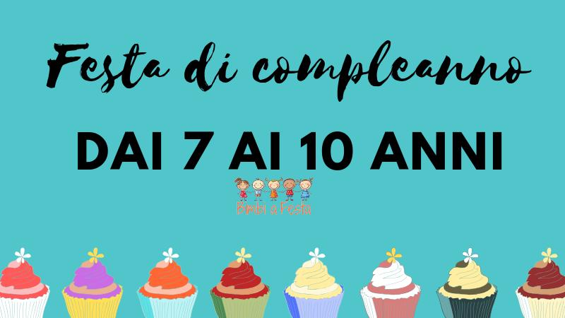 Preferenza Festa di compleanno per bambini dai 7 ai 10 anni | Bimbi a Festa DI48